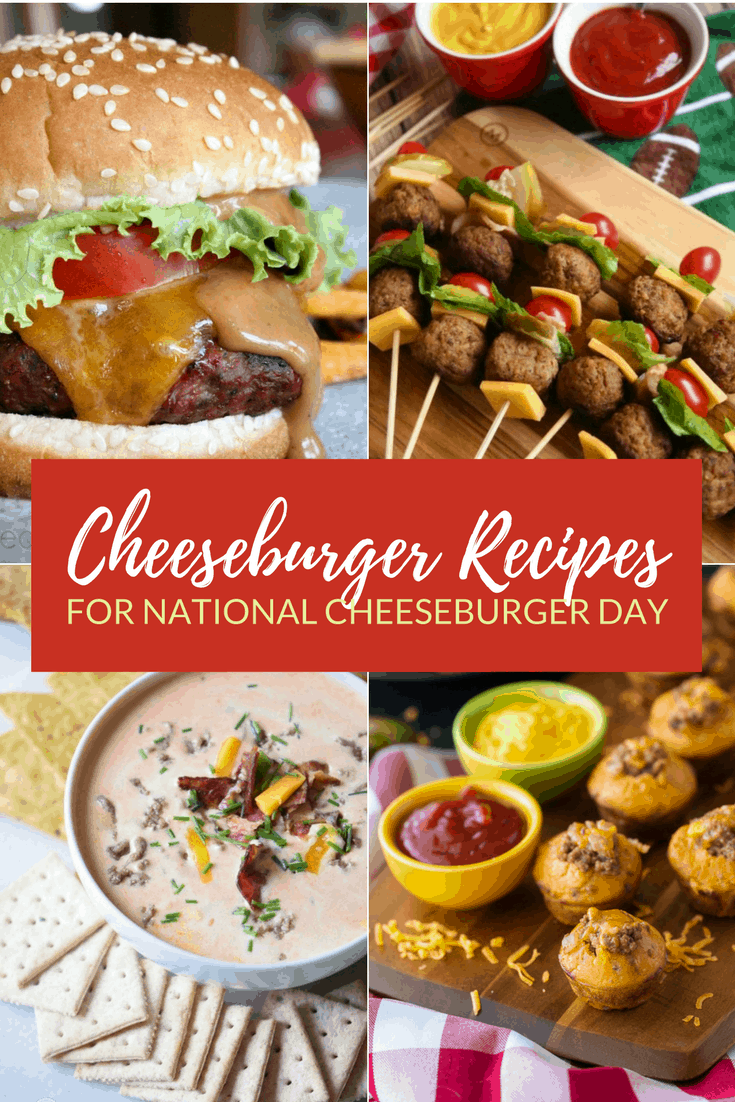 Cheeseburger Recipes for National Cheeseburger Day