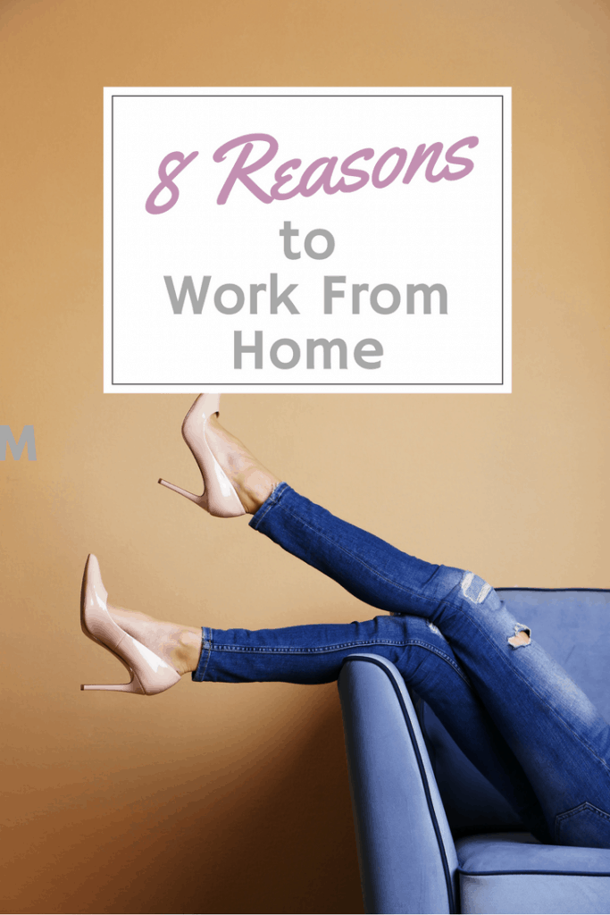 8 Reasons to work from home