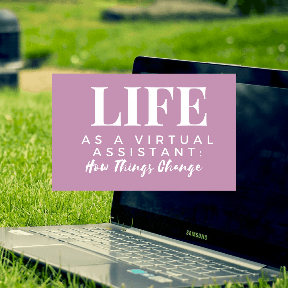 Life as a Virtual Assistant: How Things Change
