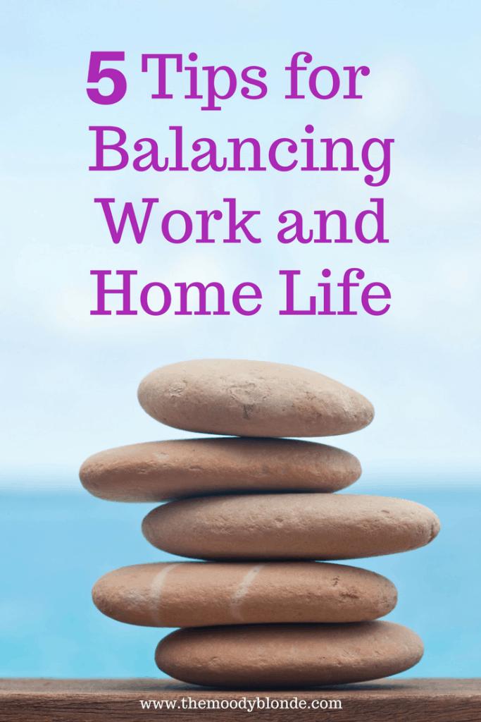 5 Tips for Balancing Work and Home Life